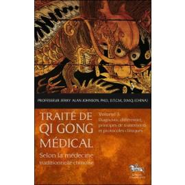 Traité de Qi Gong médical - Volume 3 - Diagnostic différentiel, principes de traitements et protocoles cliniques