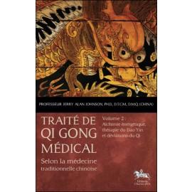 Traité de Qi gong médical - Volume 2 : Alchimie énergétique